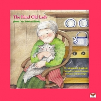 The Kind Old Lady (Based on a Persian Folktale)